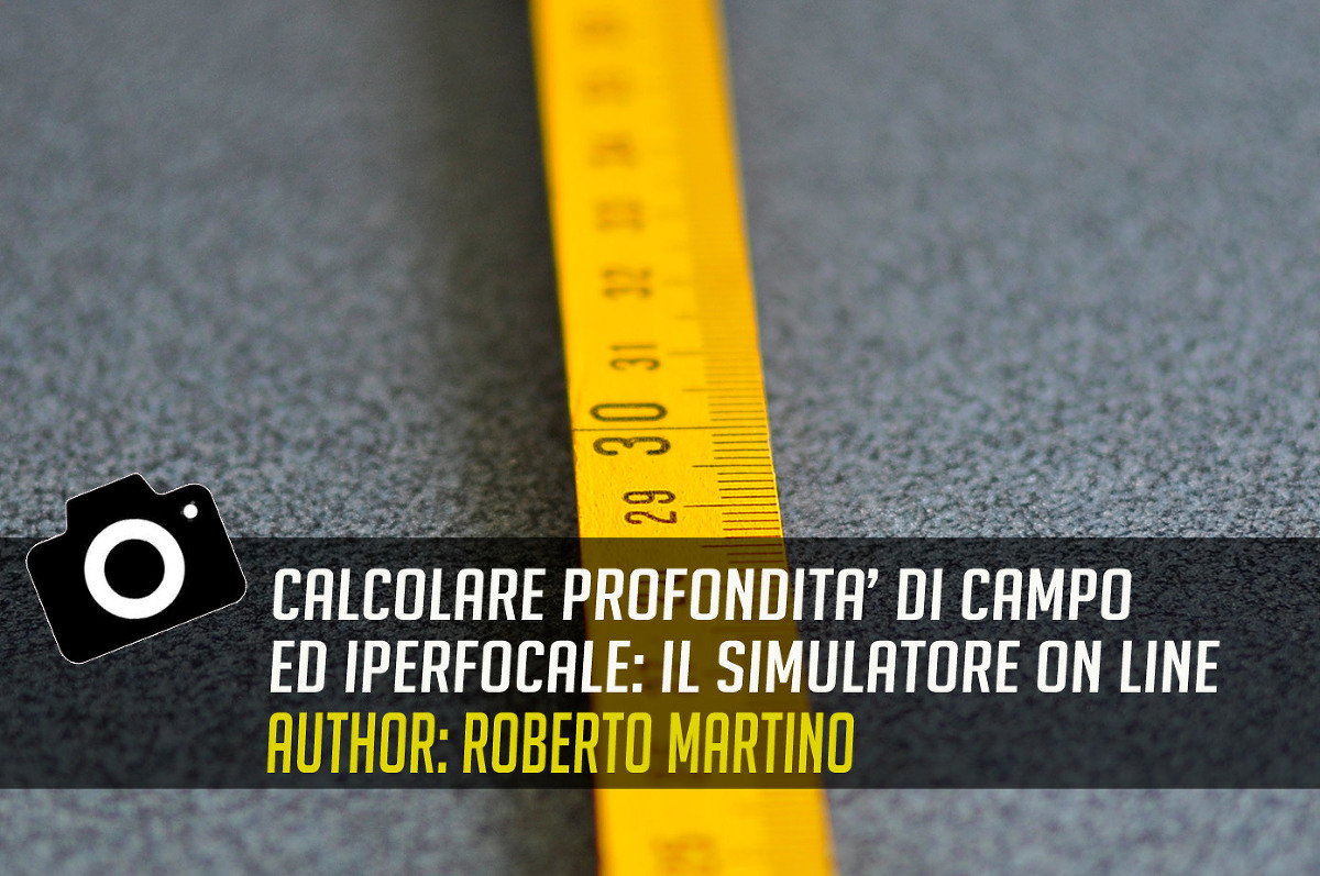Calcolare profondit di campo e iperfocale simulatore for Simulatore di costruzione di case online