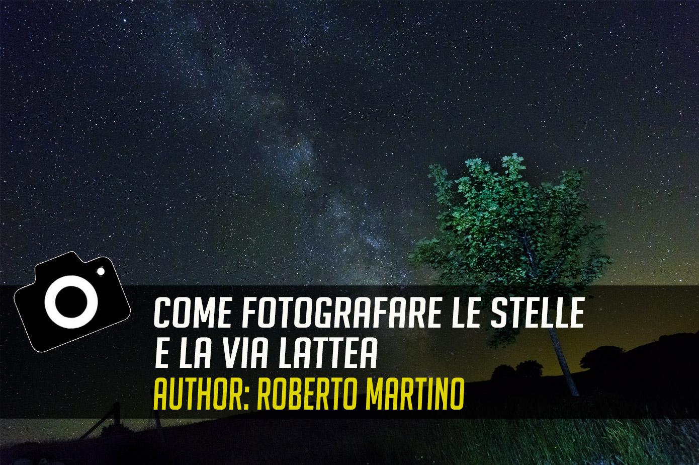 Fotografare Di Notte Senza Cavalletto.Come Fotografare Le Stelle E La Via Lattea